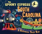 The Spooky Express South Carolina Cover Image