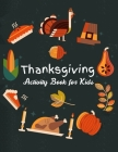 Thanksgiving Activity Book for Kids: Coloring Pages, Mazes, Search Words, and More Cover Image