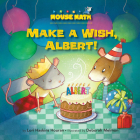 Make a Wish, Albert!: 3-D Shapes (Mouse Math (R)) Cover Image