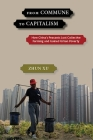 From Commune to Capitalism: How China's Peasants Lost Collective Farming and Gained Urban Poverty Cover Image