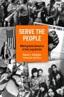 Serve the People: Making Asian America in the Long Sixties Cover Image
