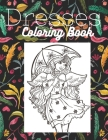 Dresses Coloring Book: Fashion History Coloring Book Fashion Coloring Book for Adults with Twentieth Century Vintage Style Illustrations Cover Image