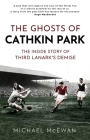 The Ghosts of Caithkin Park: Inside Third Lanark's Extraordinary Final Season Cover Image