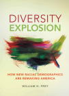 Diversity Explosion: How New Racial Demographics Are Remaking America Cover Image