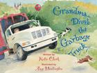 Grandma Drove the Garbage Truck Cover Image