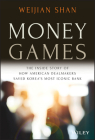 Money Games: The Inside Story of How American Dealmakers Saved Korea's Most Iconic Bank Cover Image