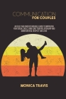 Communication for Couples: An Easy And Understandable Guide To Improving Your Social Skills and Cure Your Relationship and Maintain Real Respect Cover Image