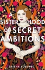 A Sisterhood of Secret Ambitions Cover Image