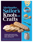 Marlinspike Sailor's Knots and Crafts: A Step-By-Step Guide to Tying Classic Sailor's Knots to Create, Adorn, and Show Off Cover Image