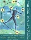 True Balance: A Commonsense Guide for Renewing Your Spirit Cover Image