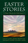 Easter Stories: Classic Tales for the Holy Season Cover Image