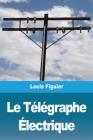 Le Télégraphe Électrique Cover Image
