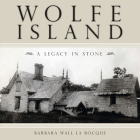Wolfe Island: A Legacy in Stone Cover Image