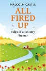 All Fired Up: Tales of a Country Fireman Cover Image