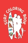 surf coloring book: surfing lifestyle, aloha vibes, surfing board, ocean waves, van life travel lovers, retro sunset Cover Image