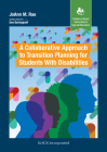 A Collaborative Approach to Transition Planning for Students with Disabilities Cover Image