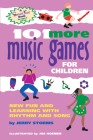 101 More Music Games for Children: More Fun and Learning with Rhythm and Song (Hunter House Smartfun Book) Cover Image