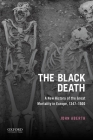 The Black Death: A New History of the Great Mortality in Europe, 1347-1500 Cover Image