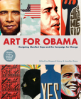 Art for Obama: Designing Manifest Hope and the Campaign for Change Cover Image