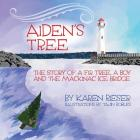 Aiden's Tree: The Story of a Fir Tree, a Boy and the Mackinac Ice Bridge Cover Image
