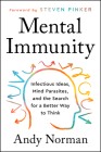 Mental Immunity: Infectious Ideas, Mind-Parasites, and the Search for a Better Way to Think Cover Image