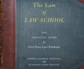The Law of Law School: The Essential Guide for First-Year Law Students Cover Image