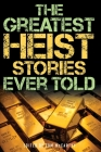 The Greatest Heist Stories Ever Told Cover Image