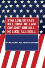 Stay Low, Go Fast kill First, Die Last One Shot, One Kill No Luck, All Skill Cover Image