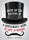 Notes on the Writing of a Gentleman's Guide to Love and Murder (Applause Books) Cover Image
