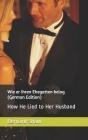 Wie er ihren Ehegatten belog (German Edition): How He Lied to Her Husband Cover Image