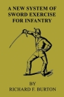 A New System of Sword Exercise for Infantry Cover Image