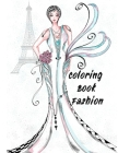 Coloring Book Fashion: A Fashion Coloring Book for Girls with 42 Fabulous Designs and Cute Girls in Adorable Outfits Kidd's Coloring Books Cover Image