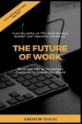 The Future of Work: Work and Life as Technology Continues to Change Our World Cover Image