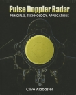 Pulse Doppler Radar: Principles, Technology, Applications Cover Image