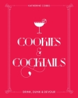 Cookies & Cocktails: Drink, Dunk & Devour (Spirited Pairings) Cover Image