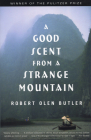 A Good Scent from a Strange Mountain: Stories Cover Image