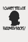 I Cannot Tell A Lie Halloween Rocks Halloween Journal Cover Image