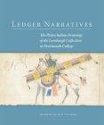 Ledger Narratives: The Plains Indian Drawings in the Mark Lansburgh Collection at Dartmouth College (New Directions in Native American Studies #8) Cover Image