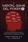 Il Mental Game Del Poker 2: Strategie Collaudate per Migliorare le Abilità Pokeristiche, Aumentare la Resistenza Mentale e Giocare Costantemente I Cover Image