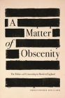 A Matter of Obscenity: The Politics of Censorship in Modern England Cover Image