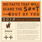 365 Facts That Will Scare the S#*t Out of You 2018 Daily Calendar Cover Image