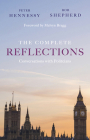 The Complete Reflections: Conversations with Politicians Cover Image