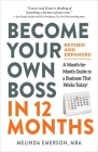 Become Your Own Boss in 12 Months, Revised and Expanded: A Month-by-Month Guide to a Business That Works Today! Cover Image