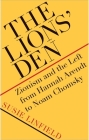 The Lions' Den: Zionism and the Left from Hannah Arendt to Noam Chomsky Cover Image