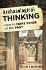 Archaeological Thinking: How to Make Sense of the Past Cover Image