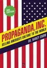 Propaganda, Inc.: Selling America's Culture to the World Cover Image