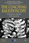 The Coaching Kaleidoscope: Insights from the Inside (INSEAD Business Press) Cover Image