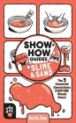 Show-How Guides: Slime & Sand: The 5 Essential Concoctions Everyone Should Know! Cover Image