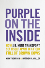 Purple on the Inside: How J.B. Hunt Transport Set Itself Apart  in a Field Full of Brown Cows Cover Image