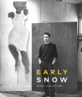 Early Snow: Michael Snow 1947-1962 Cover Image